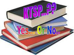 KTSP  Pelaksanaan KTSP Dalam Meningkatkan Prestasi Belajar  KTSP